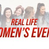 Real Life Women's Event